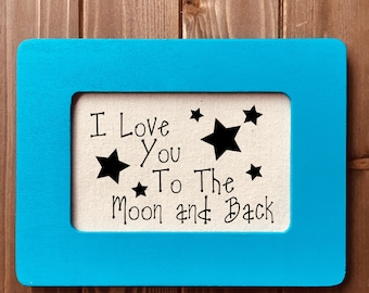 I Love You to the Moon and Back Kid's Bedroom / Nursery Decor Framed Sign (You Choose Color)  (Item 1496B)