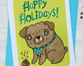 Happy Holidays Pug Card - Poop Holiday Card, Christmas Card, Cute Christmas Card, Funny Christmas Card, card for Dog lover, season greetings
