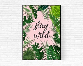Stay Wild Tropical Leaves Printable Art - DIGITAL DOWNLOAD - Printable Poster Stay Wild - Tropical Home Decor - Green Tropical Leaves Print