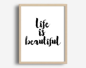 Life is Beautiful Print, Printable Art, Typography Print,  Modern Wall Art, Inspirational Print, Printable quote, Digital Download