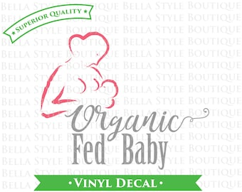 Organic Fed Breastfeeding Baby TWO Color VINYL DECAL