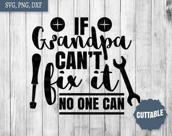 Grandpa svg cut file, If grandpa can't fix it, no one can cut file, grandpa svg for silhouette, commercial use, cricut grandpa quote svg