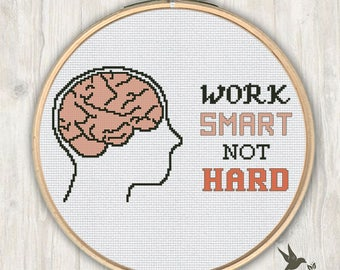 Work Smart not Hard Cross Stitch Pattern, brain cross stitch pattern,  modern cross stitch pattern