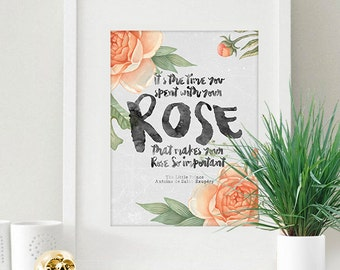 Instant Download Rose Floral Quote 8x10 inch Poster Print - P1148