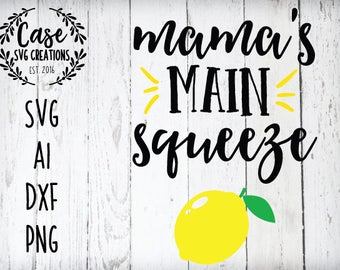 MaMa's Main Squeen SVG Cutting File, AI, Dxf and Printable PNG Files | Silhouette and Cricut | Instant Download | Lemon | Summer | Spring
