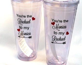 Friends Tumbler You're the Rachel to my Monica Friends Tumbler, You're the Monica to my Rachel, Friends Gift, BFF Gift, Best Friend Gift