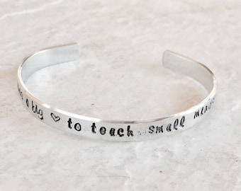 SALE It takes a big heart to teach small minds teacher gift teacher bracelet teacher jewelry personalized cuff bracelet teacher appreciation