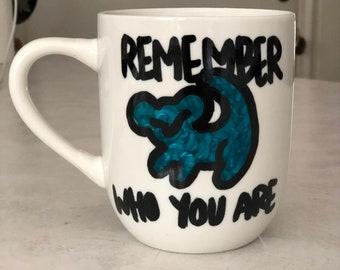 Remember Who You Are Coffee Cup, Coffee Mug