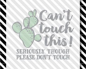 Newborn No Touching svg cut file - Cactus Can't Touch This svg vector - Newborn svg file - Newborn dxf cut file - Newborn svg - Newborn dsf
