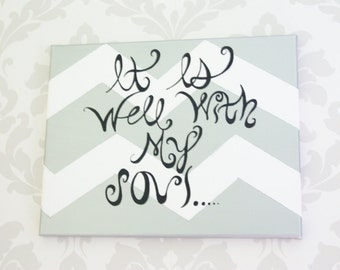 Chevron Word Art, Home Decor, It is well with my soul, acrylic painting, metallic