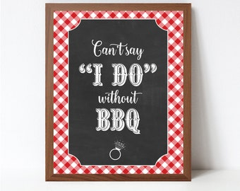 Can't Say I do without BBQ Chalkboard Sign, Printable I Do BBQ Chalkboard Sign, Bbq Wedding Sign, Printable Jpeg File, Instant Download