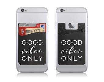 Good Vibes Only Silicone Adhesive Card Holder Stick On Cell Phone Wallet