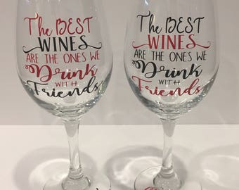 The Best Wines Are The Ones We Drink With Friends Set, Friendship Wine Glasses