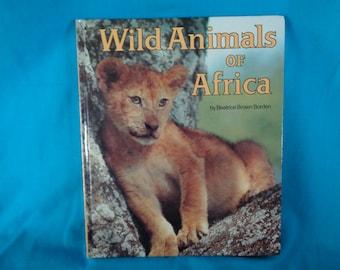 vintage 1982 Wild Animals of Africa book by Beatrice Brown Borden