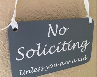 No soliciting Unless you are a kid hanging sign with Ribbon - Handmade in USA -Solid poplar wood Cute little signage for home or business.