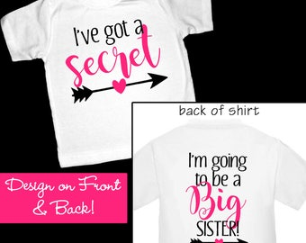 I've Got a Secret...I'm going to be a Big Sister Shirt or Bodysuit - Cute Front and Back Designs!  Great for a Pregnancy Announcement!