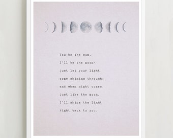 Love poem, you be the sun, Ill be the moon, phases of the moon, love poetry, gifts for her