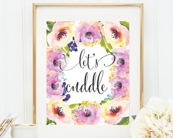 Let's cuddle Printable Quote Floral Watercolor Calligraphy Wall Art Inspirational Print 8x10 Dorm Decor Floral Art Printable Gift for Her
