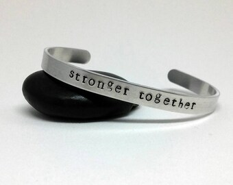 Stronger Together - Cuff Bracelet - Inspirational Quote - Stamped Metal - Activist