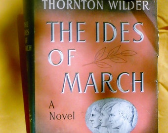 The Ides of March by Thornton Wilder, hard-back