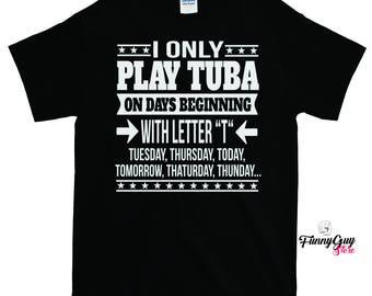 Tuba Player Gift | Tuba T-shirt | Tuba Lover Gift | Tuba Teacher Tee | Funny Tuba Tee | Best Tuba Tee | Statement Shirt | Musician Gift