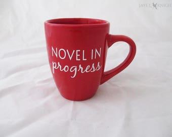 Writer Mug - Red Novel In Progress - NaNoWriMo - OYAN - Camp NaNo - Young Writer - Writer Gift - Coffee Mug