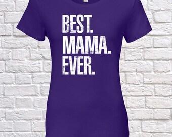 Best Mama Ever, Mama Gift, Mama Birthday, Mama Tshirt, Mama Gift Idea, Baby Shower, ,