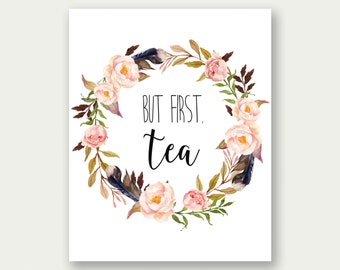 But First Tea, Tea Printable, Tea Print, Tea Wall Art, Kitchen Wall Art, Kitchen Print, Tea Poster, Tea Gift, Tea Artwork, Tea Home Decor