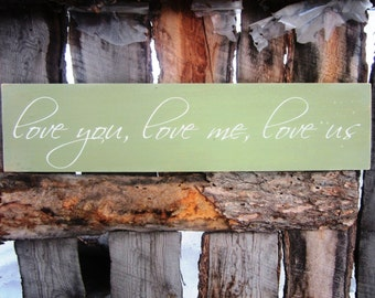 Rustic Home Decor, Wedding Sign, Rustic Love Sign, Love You Love Me Love Us, Wedding Gift, Engagement Sign, Photo Prop, Nursery Sign
