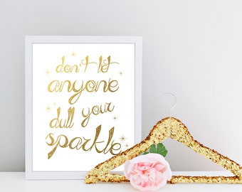 Don't Let Anyone Dull Your Sparkle, Faux Gold Foil, Faux Gold Leaf Art, Inspirational Quote, Typographic Print, Girly Wall Art,  Art, Framed