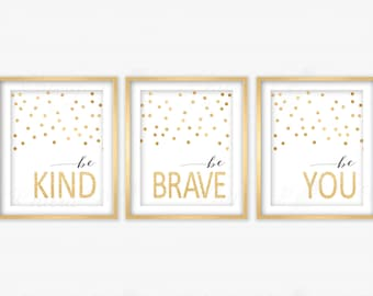Be Kind, Be Brave, Be You Wall Art - Printed or Printable, Baby Boy Girl Glitter Sparkle Shine Gold Nursery Artwork Dorm Home Office