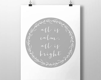 All is Calm, All is Bright - Instant Download - 8x10 - 11x14 - Printable art - Gray -  Circle - Holiday Art  - Home Decor