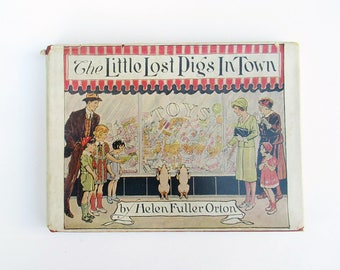 The Little Lost Pigs in Town Helen Fuller Orton 1942 First Edition  HB/DJ  Illus Enos B Comstock Frederick A Stokes Vintage Children's Book