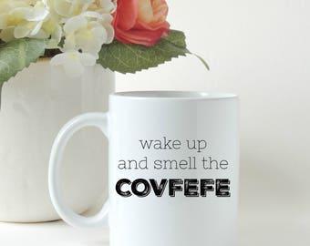 Covfefe, Covfefe Mug, Covfefe Gift, Covfefe Twitter, Funny Mug, Political Humor, Coffee Gift, Custom Mug, Ceramic Mug
