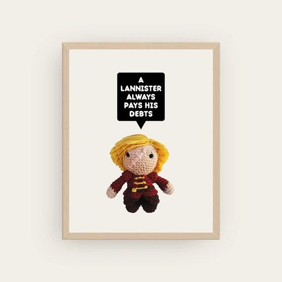Tyrion: A Lannister always pays his debts. Amigurumis Prints.