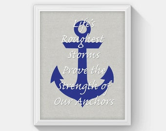Anchor Quote Print, Instant Download, Lifes Roughest Storms Prove the Strength of our Anchors, Nautical Anchor Wall Art, Inspirational Quote