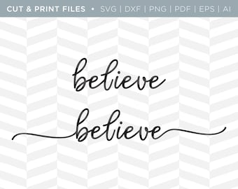 SVG Cut / Print Files - Believe | Christmas Quote | Cricut Design | Holiday Quote | Cut Pattern | SVG Pattern | SVG File | Believe Cut File