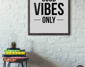 Good Vibes Only Print // Good Vibes Only, Quote Print, Art Print, Prints, Black and White, Typography,  Motivational, Inspirational Print
