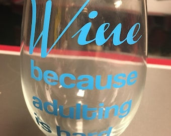 Stemless Wine Glasses - Wine because adulting is hard