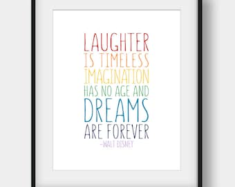 60% OFF Laughter Is Timeless Imagination Has No Age And Dreams Are Forever, Walt Disney Quote, Kids Room Decor, Rainbow Art, Nursery Print