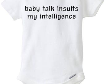 Baby Talk Insults My Intellegence Baby Onesie