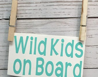 Wild Kids on Board, Parent Car Decal, Crazy Car Decal, Personal Car Decal, Grandparent Decal, Personal Decal, Funny Vinyl Decal, stickers