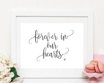 Forever in our hearts sign, printable, memory sign, in loving memory, wedding sign, in memory of, we know you would be here today, PPCB19