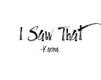 I saw that Karma PRINT