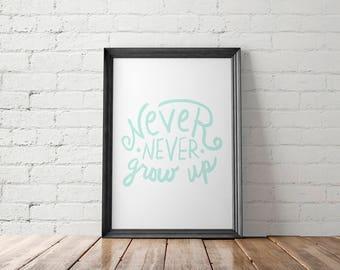 Peter Pan Wall Decor, Printable, Never Grow Up, Gift for Baby, Wall Art
