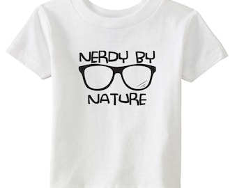 Nerdy By Nature - Multiple Color Options Available - Nerd Shirt - Nerdy Baby - Talk Nerdy to Me - Naughty By Nature - Hipster Kids Shirt