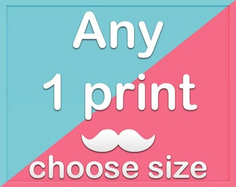 Any 1 print from my shop, choose size before add item to cart