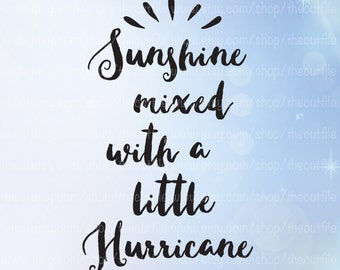 Sunshine mixed with a little Hurricane svg, southern sayings, womens shirt design, girl svg cut file