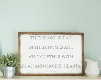 They broke bread in their homes and ate together wooden sign, Acts 2:46, Farmhouse sign, Religious decor, farmhouse decor, modern farmhouse