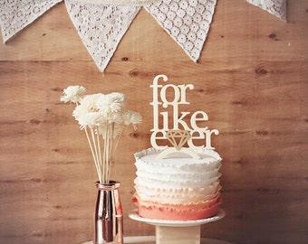 For Like Ever - Wedding Cake Topper or wedding decor